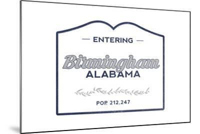 Birmingham, Alabama - Now Entering (Blue)-Lantern Press-Mounted Art Print