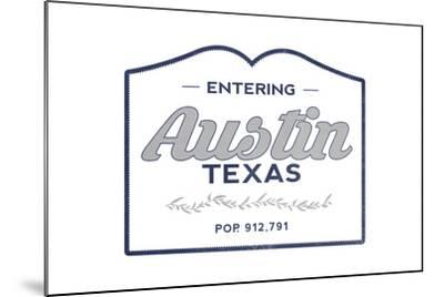 Austin, Texas - Now Entering (Blue)-Lantern Press-Mounted Art Print