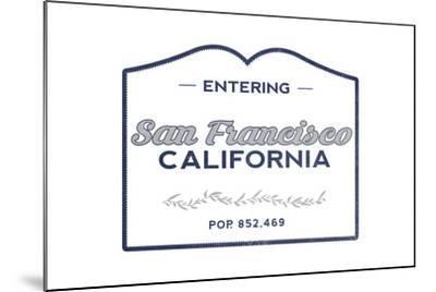 San Francisco, California - Now Entering (Blue)-Lantern Press-Mounted Art Print