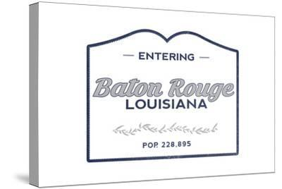 Baton Rouge, Louisiana - Now Entering (Blue)-Lantern Press-Stretched Canvas Print