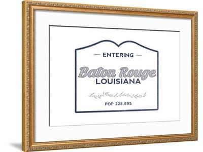 Baton Rouge, Louisiana - Now Entering (Blue)-Lantern Press-Framed Art Print