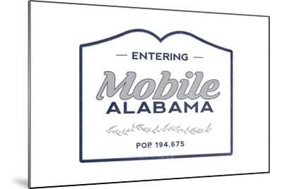 Mobile, Alabama - Now Entering (Blue)-Lantern Press-Mounted Art Print
