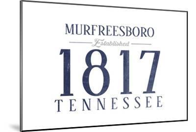 Murfreesboro, Tennessee - Established Date (Blue)-Lantern Press-Mounted Art Print