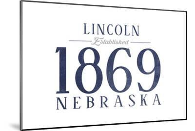 Lincoln, Nebraska - Established Date (Blue)-Lantern Press-Mounted Art Print