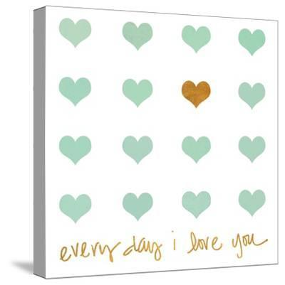 Everyday I Love You-Shelley Lake-Stretched Canvas Print