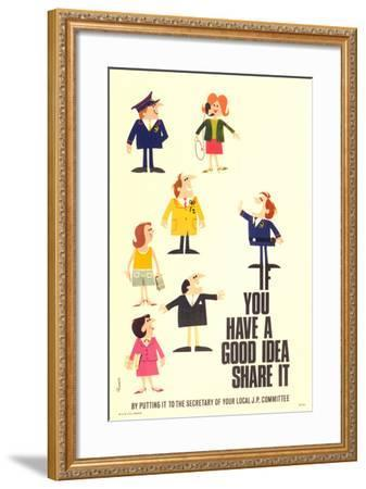 If You Have a Good Idea Share it by Putting it to the Secretary of Your Local JP Committee- Burrell-Framed Art Print