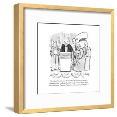 """""""I'm pleased to announce the chairman of Breitbart as my new campaign chie?"""" - Cartoon-Benjamin Schwartz-Framed Premium Giclee Print"""