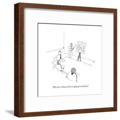 """""""Why does it always have to represent something?"""" - New Yorker Cartoon-Liana Finck-Framed Premium Giclee Print"""