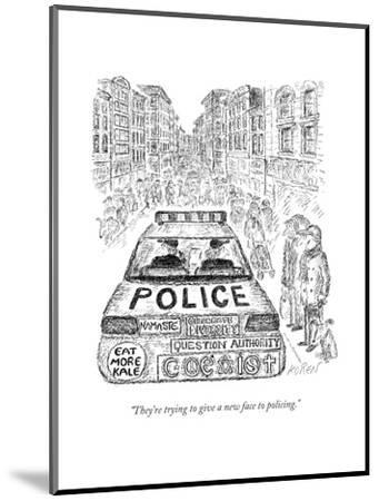 """""""They're trying to give a new face to policing."""" - New Yorker Cartoon-Edward Koren-Mounted Premium Giclee Print"""
