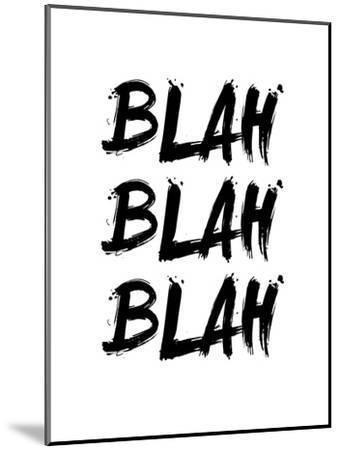 Blah Blah Blah White-NaxArt-Mounted Art Print