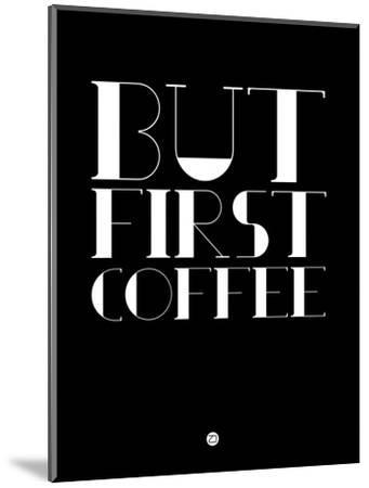 But First Coffee 1-NaxArt-Mounted Art Print