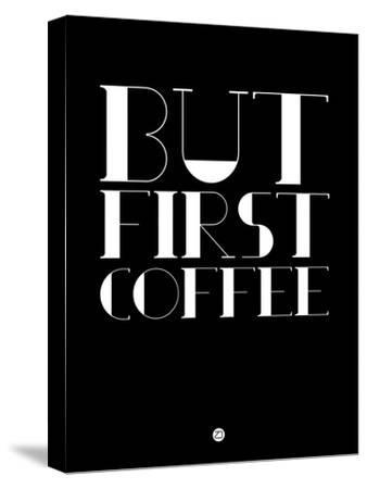 But First Coffee 1-NaxArt-Stretched Canvas Print