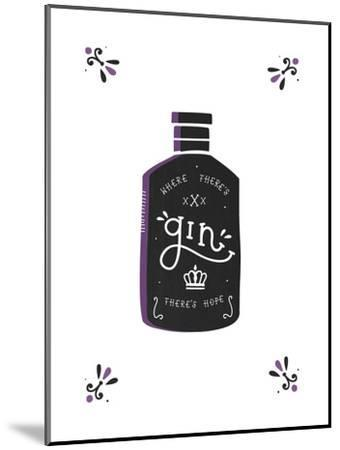 Where There's Gin There's Hope-Busy Being-Mounted Art Print