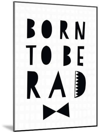 Born to Be Rad-Seventy Tree-Mounted Art Print