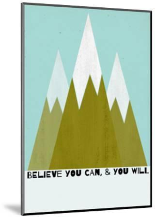 Believe You Can-Mountains - Silouhette Typography-Shanni Welch-Mounted Art Print