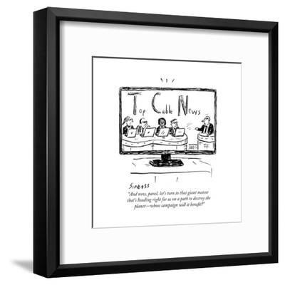 """""""And now, panel, let's turn to that giant meteor that's heading right for ?"""" - Cartoon-David Sipress-Framed Premium Giclee Print"""