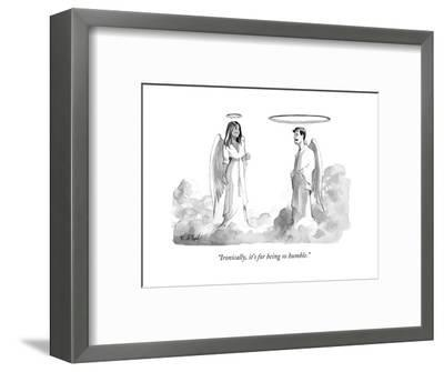 """""""Ironically, it's for being so humble."""" - New Yorker Cartoon-Will McPhail-Framed Premium Giclee Print"""