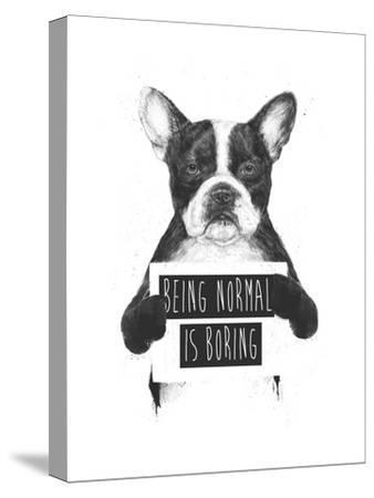 Being Normal Is Boring-Balazs Solti-Stretched Canvas Print