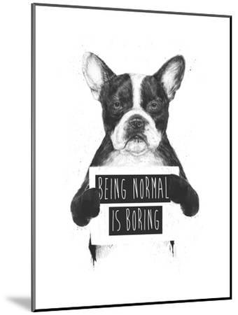 Being Normal Is Boring-Balazs Solti-Mounted Giclee Print