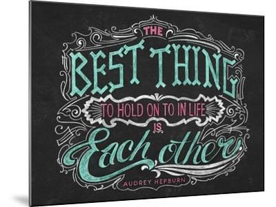 The Best Thing in Life-CJ Hughes-Mounted Giclee Print