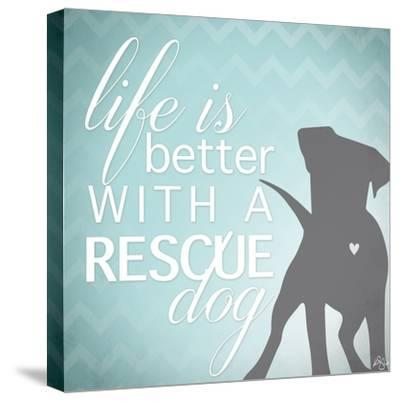 Better with a Rescue Dog-Kimberly Glover-Stretched Canvas Print