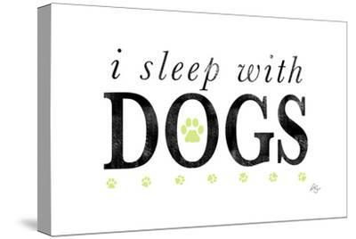 I Sleep with Dogs-Kimberly Glover-Stretched Canvas Print