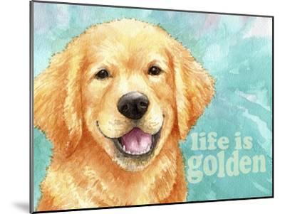 Life Is Golden Retriever-Melinda Hipsher-Mounted Giclee Print