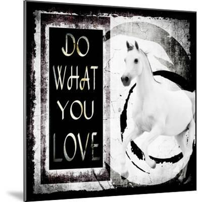 Must Love Horses - Do What You Love-LightBoxJournal-Mounted Giclee Print