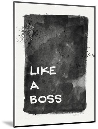 Like a Boss-Linda Woods-Mounted Art Print