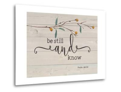 Be Still and Know-Jo Moulton-Metal Print