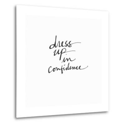 Dress Up in Confidence-Linda Woods-Metal Print