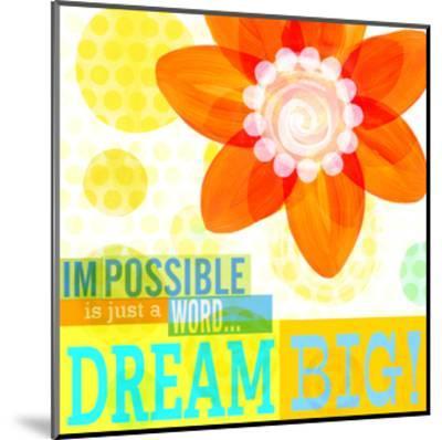 Dream Every Day - Dream Big-Cory Steffen-Mounted Premium Giclee Print