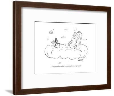 """""""The system has crashed?even the atheists are praying!"""" - Cartoon-David Sipress-Framed Premium Giclee Print"""