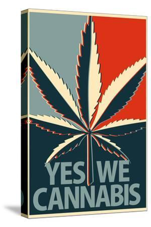 Yes We Cannabis Marijuana--Stretched Canvas Print