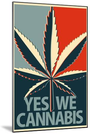 Yes We Cannabis Marijuana--Mounted Art Print