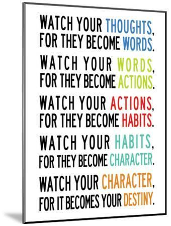 Watch Your Thoughts Colorful--Mounted Premium Giclee Print