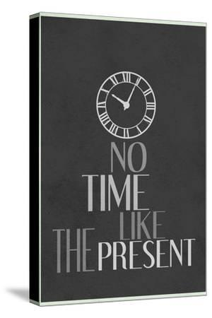 No Time Like The Present--Stretched Canvas Print