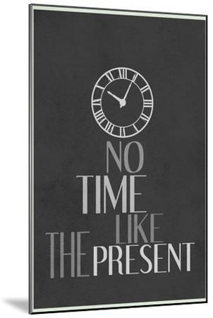 No Time Like The Present--Mounted Art Print