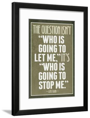 Who Is Going To Stop Me Ayn Rand--Framed Art Print