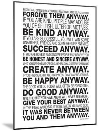Mother Teresa Anyway Quote Poster--Mounted Premium Giclee Print