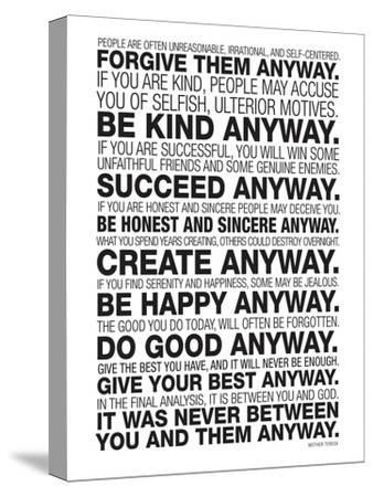 Mother Teresa Anyway Quote Poster--Stretched Canvas Print