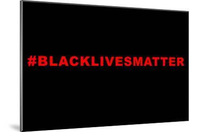 Lives Matter--Mounted Art Print