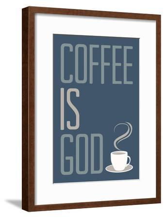 Coffee Is God Humor Poster--Framed Art Print