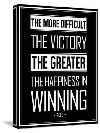 Pele Winning Quote--Stretched Canvas Print