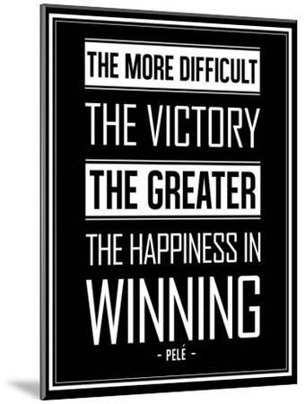 Pele Winning Quote--Mounted Art Print