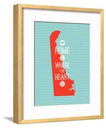 Home Is Where The Heart Is - Delaware--Framed Art Print