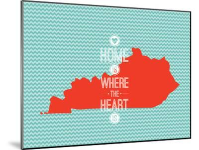 Home Is Where The Heart Is - Kentucky--Mounted Art Print