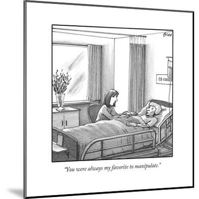 """""""You were always my favorite to manipulate."""" - New Yorker Cartoon-Harry Bliss-Mounted Premium Giclee Print"""
