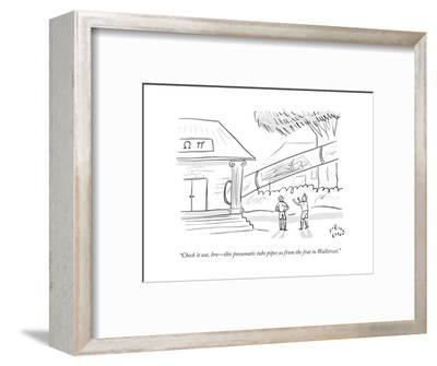 """""""Check it out, bro?this pneumatic tube pipes us from the frat to Wall Stre - New Yorker Cartoon-Farley Katz-Framed Premium Giclee Print"""