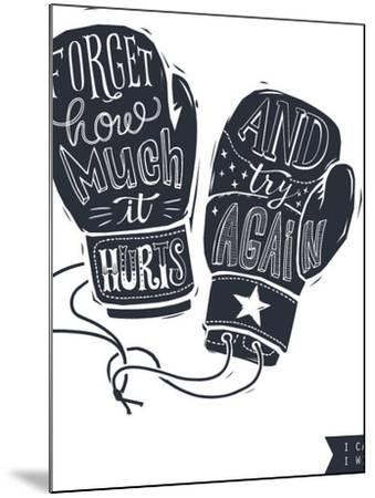 Motivational Quote Hand-Written within Silhouette of Boxing Gloves. Creative Hand Lettering. Persis-Lisitsaimage-Mounted Art Print